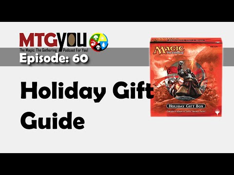 MTGYou #60: Holiday Gift Guide