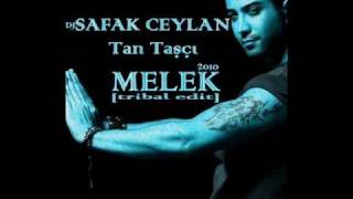 SAFAK CEYLAN & Tan Taşçı - Melek [ tribal edit ]