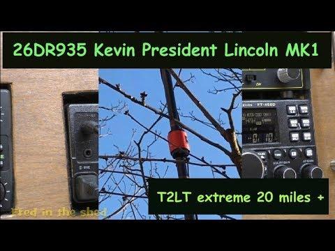 Kevin DR935.  President Lincoln Mk1 & T2LT extreme antenna