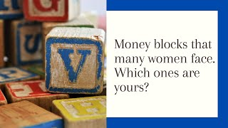 Money challenges that many women face.  What are they?  How can you overcome them?