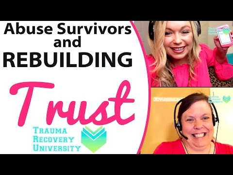 For Child Abuse Survivors: Rebuilding Trust in Recovery