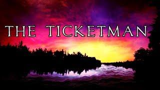 The Ticketman || Rachel Rose Mitchell || Lyrics