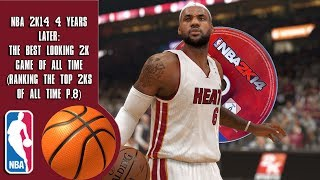 NBA 2K14 4 years later: The Best Looking 2K Game of All Time (Ranking the top 2Ks of all time P.8)