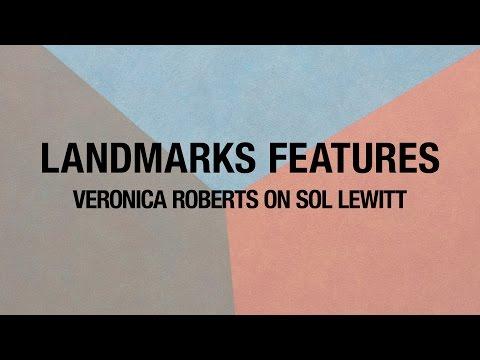 Landmarks Features: Veronica Roberts on Sol LeWitt