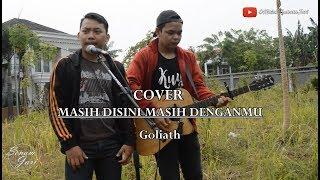 Goliath - Masih Disini Masih Denganmu | Official SenamJari Cover