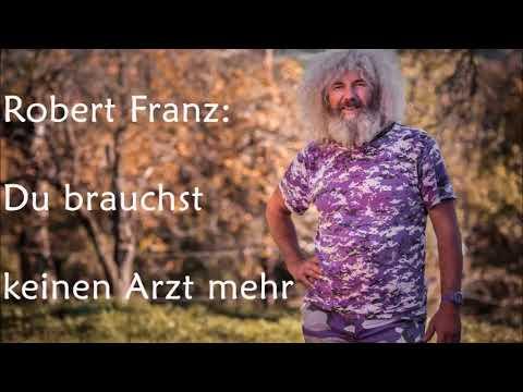Robert Franz: Du brauchst keinen Arzt mehr