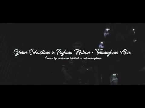 Tenangkan Aku-Glenn Sebastian X Irzhan Nation (Moluccan Brothers Cover)