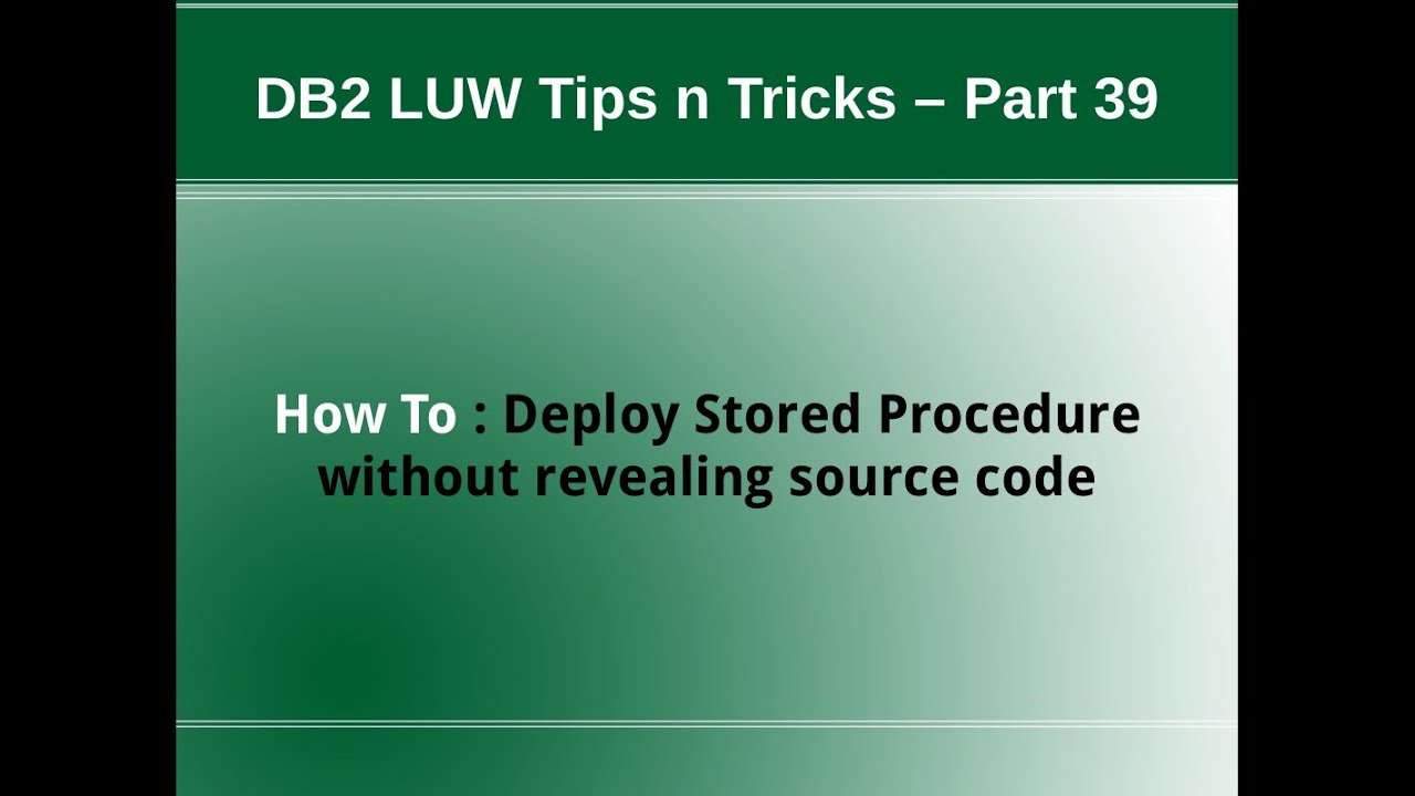 39 deploy stored procedure without revealing source code youtube