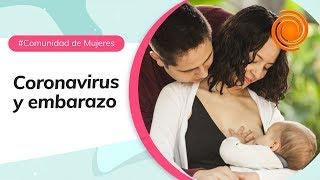 Coronavirus: ¿Qué pasa si estoy embarazada o acabo de tener a mi bebé?