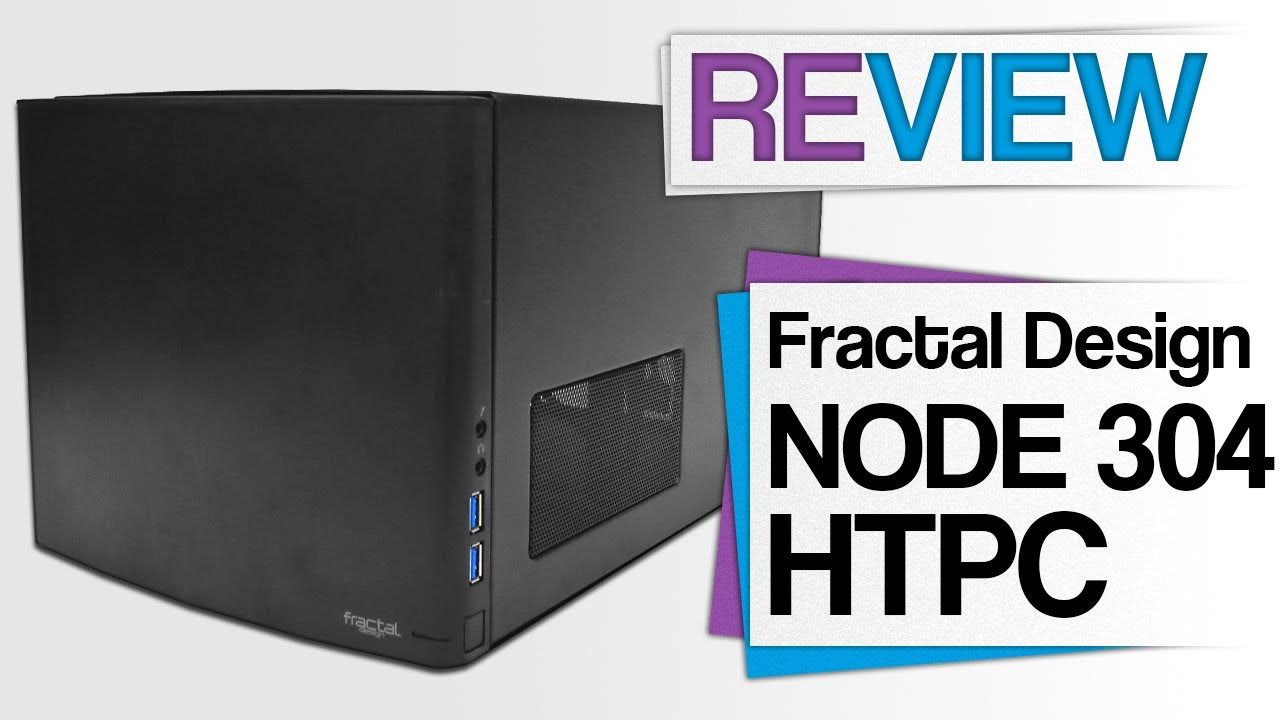 fractal design node 304 htpc review pc geh use test youtube. Black Bedroom Furniture Sets. Home Design Ideas