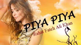 Piya Piya | Romantic Song | Humaima Malik | Rahat Fateh Ali Khan