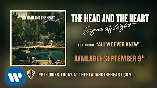 The Head And The Heart All We Ever Knew Official Audio