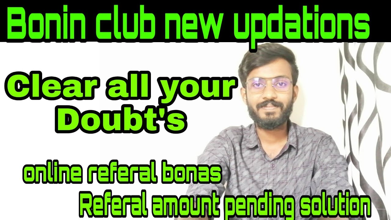 Bonin/Bozer new updation | clear all your doubts | pending referal amount solutions |