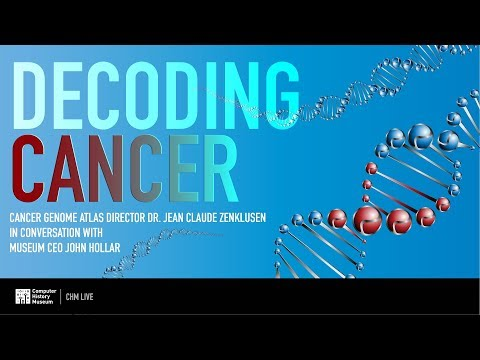 CHM Live │ Decoding Cancer