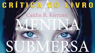 A Menina Submersa | Crítica do Livro (Semana DarkSide) + Sorteio