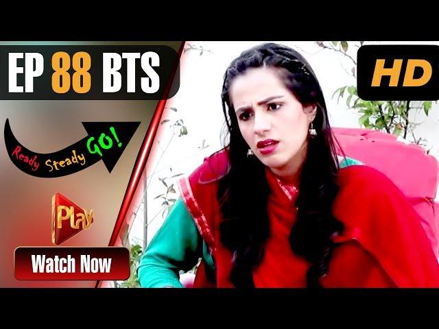 Ready Steady Go - Episode 88 BTS | Play Tv Dramas | Parveen Akbar, Shafqat Khan | Pakistani Drama