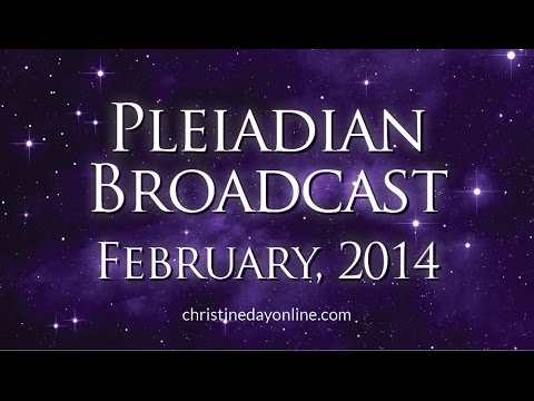Pleiadian Broadcast - February 2014