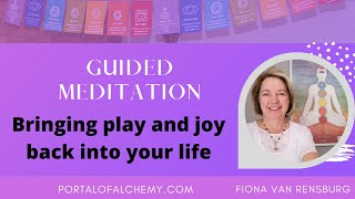 Bringing back play and joy into your life Guided Meditation