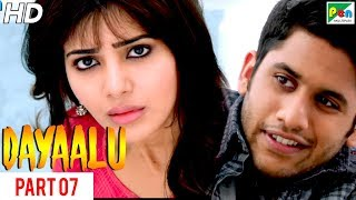 Dayaalu | New Hindi Dubbed Movie | Part 07 | Nagarjuna Akkineni, Naga Chaitanya, Samantha Akkineni