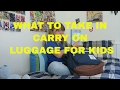 What to Take in Carry On Luggage for a 10 year old