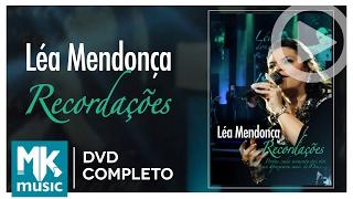 Léa Mendonça - Recordações (DVD COMPLETO)