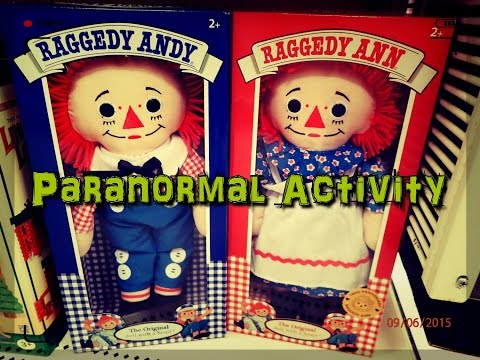 Raggedy Andy & Ann - Paranormal Activity