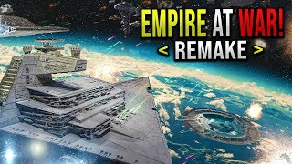 EMPIRE AT WAR REMAKE! - Star Wars Empire at War: Remake Mod