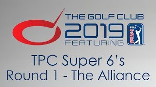 The Golf Club 2019 - TPC Super 6's - Round 1