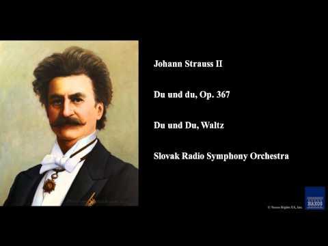 Johann Strauss II, Du und du, Op. 367, Du und Du, Waltz