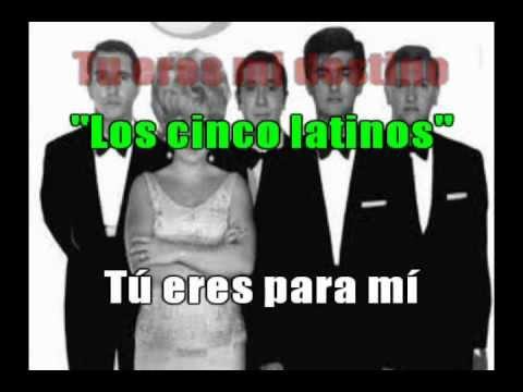 Tu eres mi destino - Los 5 latinos - Karaoke
