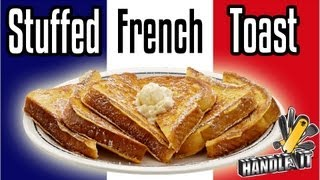 Handle It - Stuffed French Toast