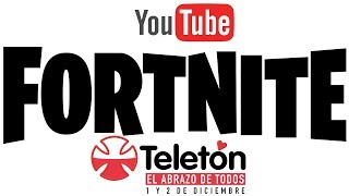 YOUTUBETON ? SUPPORT THE TELETON // ENTER NOW // FORTNITE CHILE SAVE THE WORLD 2018