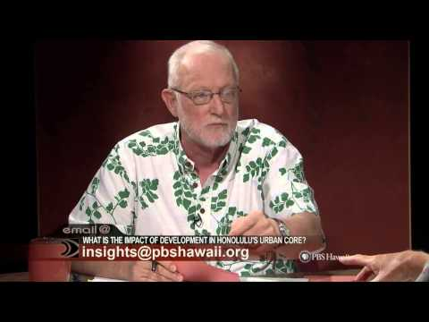 PBS Hawaii - Insights: What is the Impact of Development in Honolulu's Urban Core?