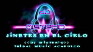 jinetes en el cielo 2011 sencillo mix (((dj misterio))) acapulco tribal music