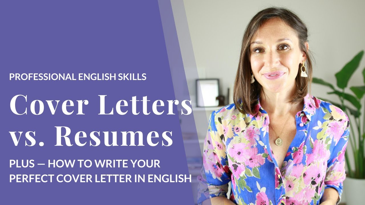 Cover Letters vs. Resumes and How to Write a Cover Letter in English [Professional English Skills]
