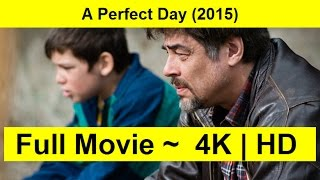 A Perfect Day Full Length'MOVIE 2015