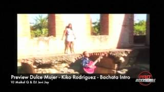 Preview Dulce Mujer  Kiko Rodriguez - VJ Maikol Q & DJ Jevi Jay - Bachata Intro Break_Steady Tempo -