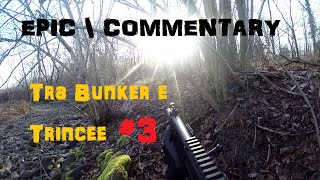 Tra Bunker e Trincee #3 - action gameplay EPIC / COMMENTARY