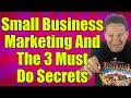 """*Small Business Marketing* And (""""The 3 Must Do Secrets"""")"""