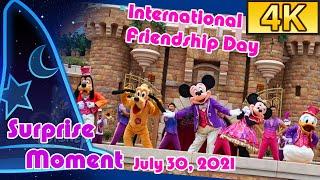 [4K Hong Kong Disneyland] 國際友誼日驚喜時刻 Surprise Moment for International Friendship Day (July 30, 2021)