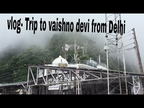 Vlog - Trip to Vaishno Devi (Katra) from Delhi - Complete guide