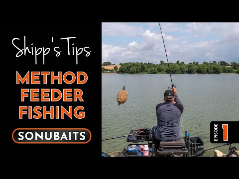SHIPP'S TIPS - Episode 1 - Method Feeder Fishing