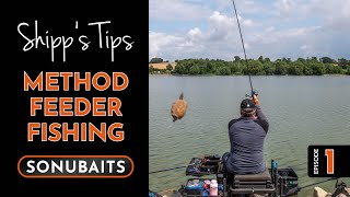SHIPP'S TIPS - Episode 1 - Method Feeder Fishing