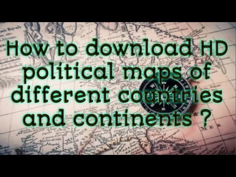 How to download HD political maps of different countries & continents ?