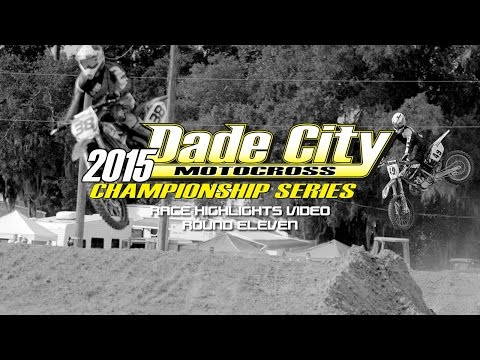 Dade City Motocross | 2015 DCMX Championship | Round 11 Highlights