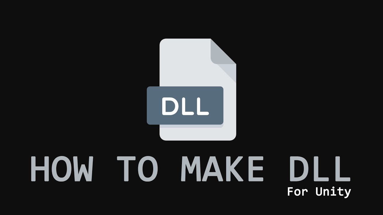 How to make DLL for Unity