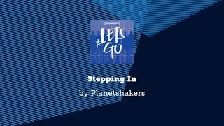 Stepping In - Planetshakers lyric video