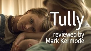 Tully reviewed by Mark Kermode