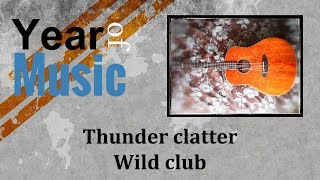 Thunder Clatter by Wild club, Year of Music - Day 123