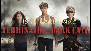 Terminator Dark Fate - is it that bad?